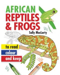AFRICAN REPTILES & FROGS TO READ, COLOUR AND KEEP BOOK
