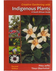 CREATIVE GARDENING WITH INDEGENOUS PLANTS 2ND EDITION